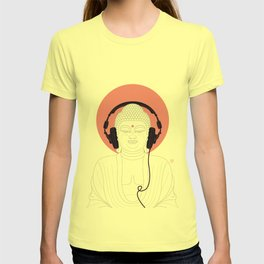 Buddha : Listen to Om! T-shirt