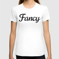 fancy T-shirts featuring Fancy by CreativeAngel