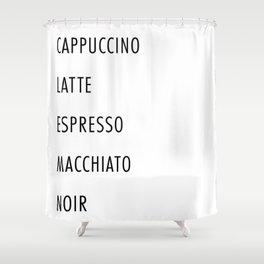 Cappuccino, Latte, Espresso, Macchiato, Noir Coffee List Shower Curtain