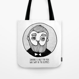 SHAVING IS ONLY FOR MEN WHO... Tote Bag