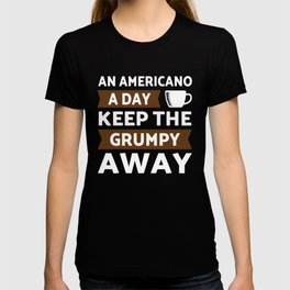 Americano coffee a day keep grumpy away T-shirt