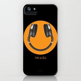 I'm a DJ iPhone Case