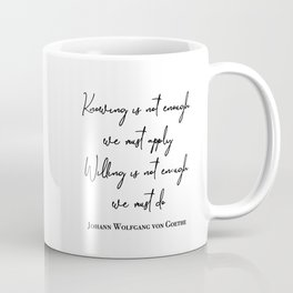 Knowing is not enough Coffee Mug