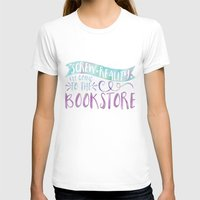 T-shirts featuring Screw Reality! I'm Going to the Bookstore! (Purple) by bookwormboutique
