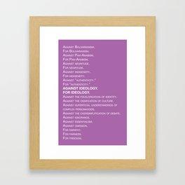 Against ideology / For ideology Framed Art Print