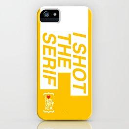 i shot the serif iPhone Case