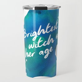 Brightest Witch of Her Age Travel Mug