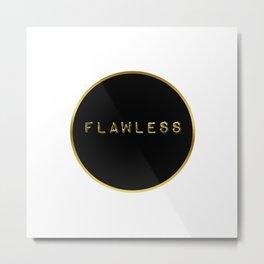 FLAWLESS Gold Print Metal Print