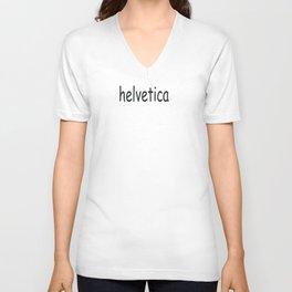 """""""helvetica"""" in comic sans Unisex V-Neck"""