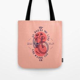 go where you like - like where you go Tote Bag