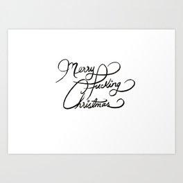 Merry Fucking Christmas Art Print