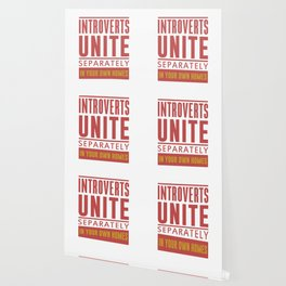 INTROVERTS UNITE SEPARATELY IN YOUR OWN HOMES Wallpaper
