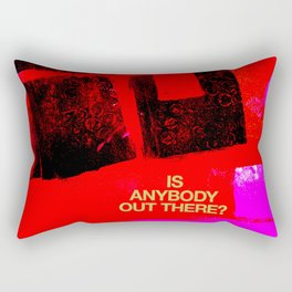 Is anybody out there? Rectangular Pillow