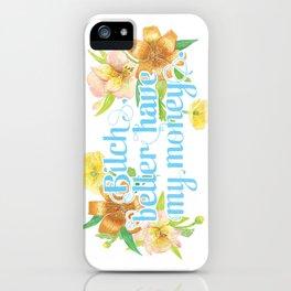 Profanity Flowers #2: B*TCH BETTER HAVE MY MONEY  iPhone Case