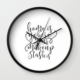 Makeup Decor Home is Where Your Makeup is Makeup Vanity Quote Digital Print Picture Women Gift Wall Clock