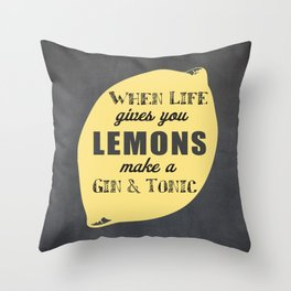 When Life Gives you Lemons Make a Gin and Tonic Throw Pillow