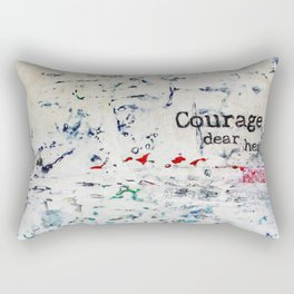 courage, dear heart Rectangular Pillow