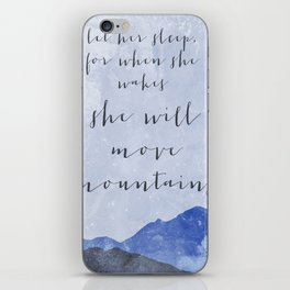 Let Her Sleep, For When She Wakes She Will Move Mountains iPhone Skin