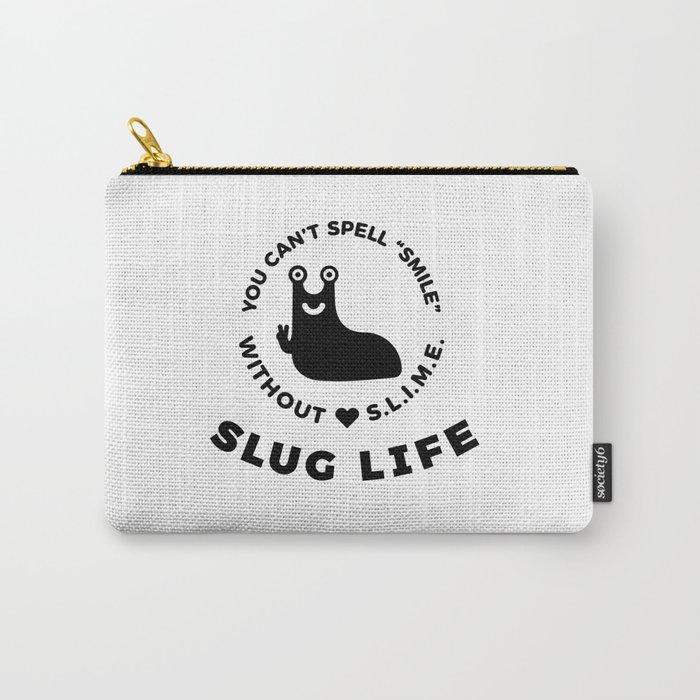 Slug Life Carry All Pouch By Martynjasinski Society6