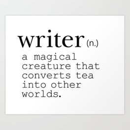 Writer Definition Converts Tea Art Print