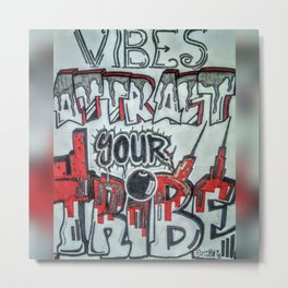 Vibes Attract Your Tribe Metal Print