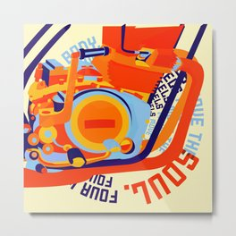 Four Wheels move the Body. Two Wheels Move the Soul Metal Print