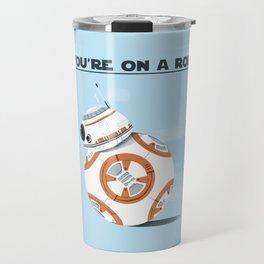 You're on a roll! Travel Mug