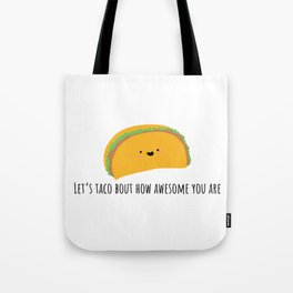 Let's taco bout how awesome you are Tote Bag