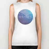 not all who wander are lost Biker Tanks featuring All Who Wander by Wander Creative