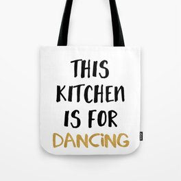 THIS KITCHEN IS FOR DANCING Tote Bag