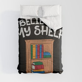 I Believe In My Shelf For Librarians Comforters