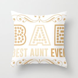 BAE Best Aunt Ever Sister Niece Nephew Cute Funny Design Throw Pillow