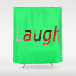 Laugh Sign #society6 #springfonts #typography Shower Curtain