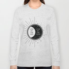 Live by the Sun Love by the Moon Long Sleeve T-shirt