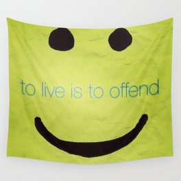 To Live is to Offend Wall Tapestry