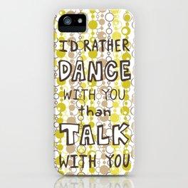 I'd rather dance #hatetolove iPhone Case