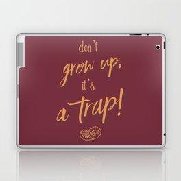 Don't grow up, Humour, Illustration, funny, fun, hilarious, humor Laptop & iPad Skin