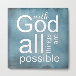 Christian Verse - With God All Things Are Possible Metal Print