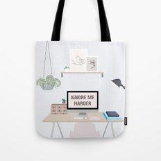 Ignore Me Harder Tote Bag