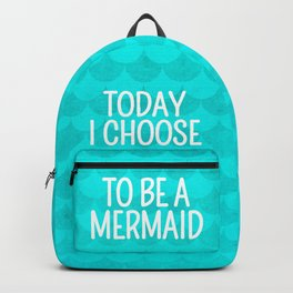 Today I Choose To Be a Mermaid - Scales Pattern Backpack