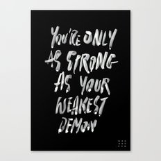 YOUR WEAKEST DEMON Canvas Print