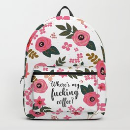 Where's My Fucking Coffee, Pretty Funny Quote Backpack