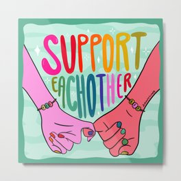 Support Each other Metal Print