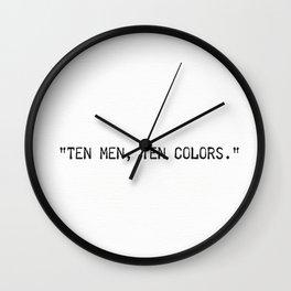 """Ten men, ten colors."" Aka, ""different strokes for different folks"" Wall Clock"