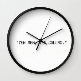 """Ten men, ten colors."" Aka, ""different strokes for different folks"" Wall Clock"