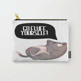 Go Fluff Yourself! Carry-All Pouch