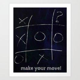Make your move Art Print