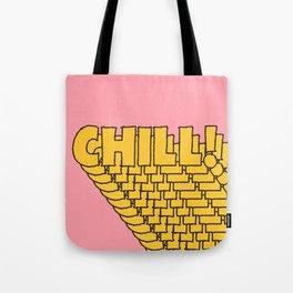 Chill Chill Chill! Tote Bag