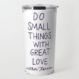 Do Small Things Travel Mug