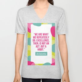 Aristotle Quote | Excellence, then it is not an act but a habit Unisex V-Neck